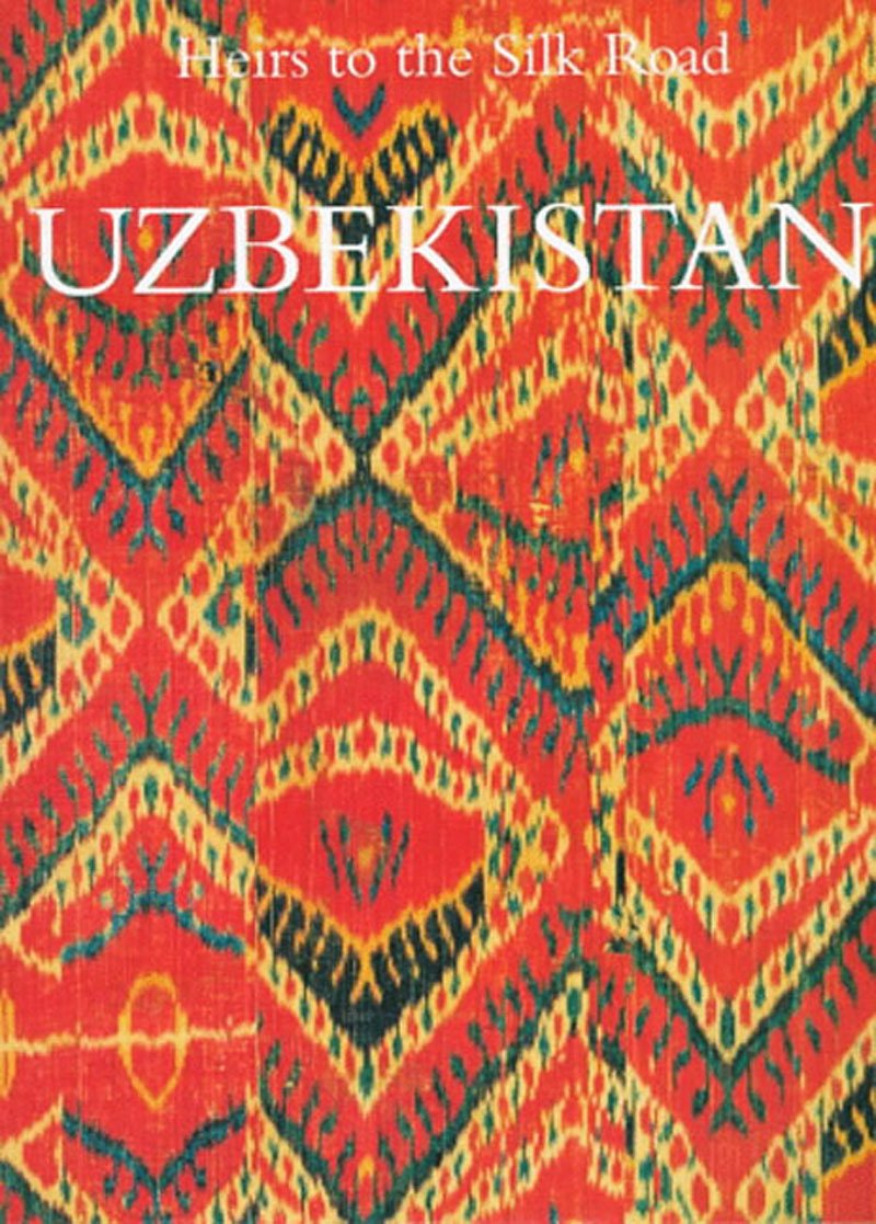 Uzbekistan: Heirs to the Silk Road