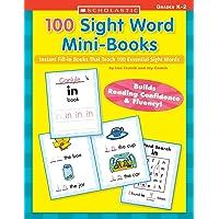 100 Sight Word Mini-Books: Instant Fill-In Mini-Books That Teach 100 Essential Sight Words