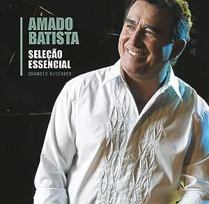 Amado Batista - Epack - Seleção Essencial Grandes Sucessos