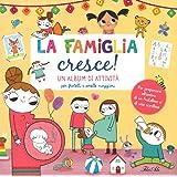 La famiglia cresce! Un album di attività per fratelli e sorelle maggiori. Ediz. illustrata