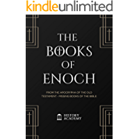 The Books of Enoch Complete Edition:: From the Apocrypha of the Old Testament - Missing Books of The Bible