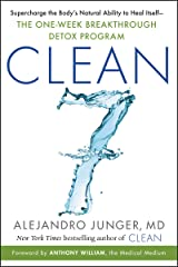 CLEAN 7: Supercharge the Body's Natural Ability to Heal Itself―The One-Week Breakthrough Detox Program Hardcover
