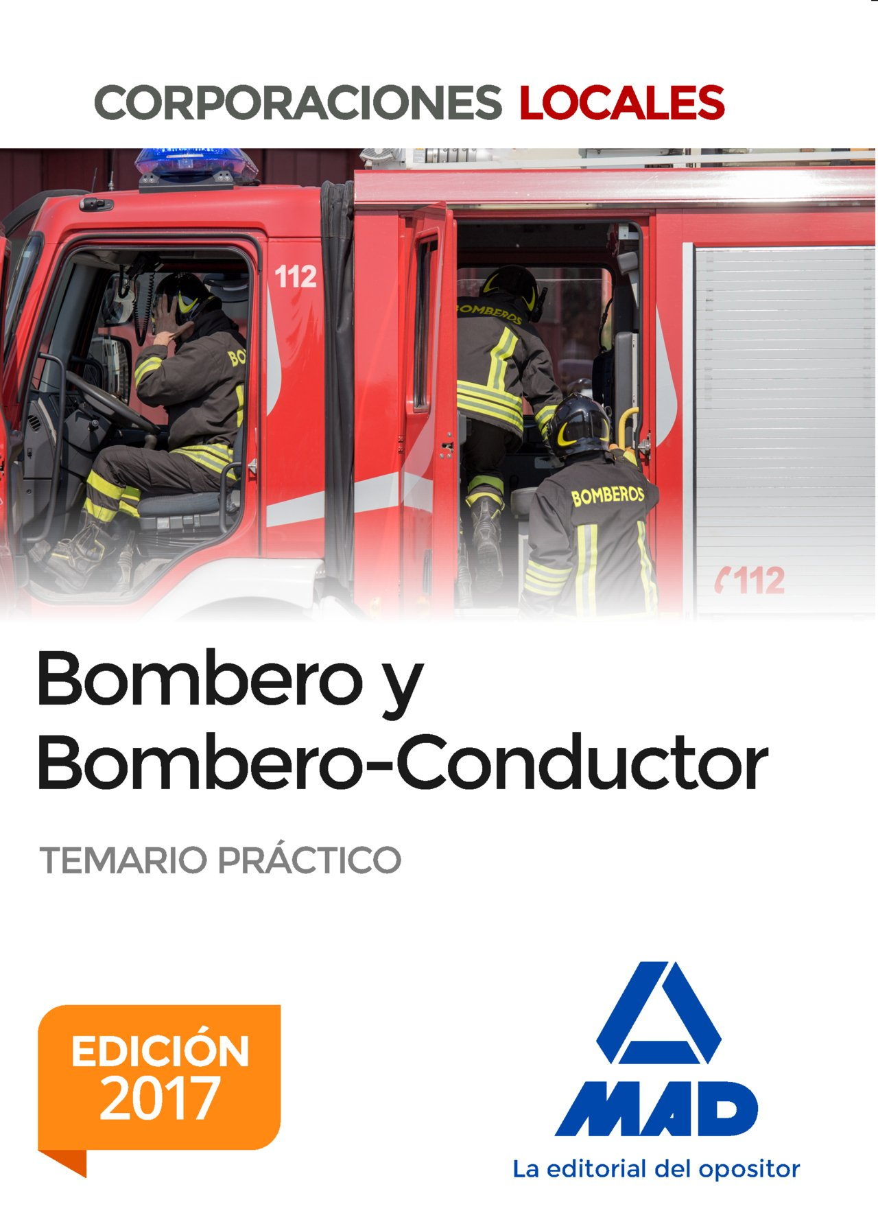 Bombero y Bombero-Conductor. Temario Práctico: Amazon.es: Ruiz de Azua y Antón, Javier, Rodríguez-Solís Gómez-Ibarlucea, J, Silva García, Carmen: Libros