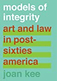 Models of Integrity: Art and Law in Post-Sixties