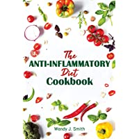 The Anti-inflammatory Diet Cookbook: The last Anti-inflammatory Diet Guide that...