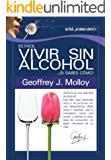 Es facil vivir sin alcohol... ¡si sabes como!