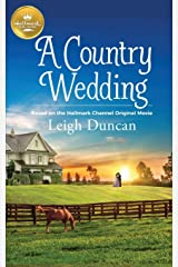 A Country Wedding: Based On the Hallmark Channel Original Movie Paperback