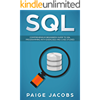 SQL: Comprehensive Beginners Guide to SQL Programming with Exercises and Case Studies