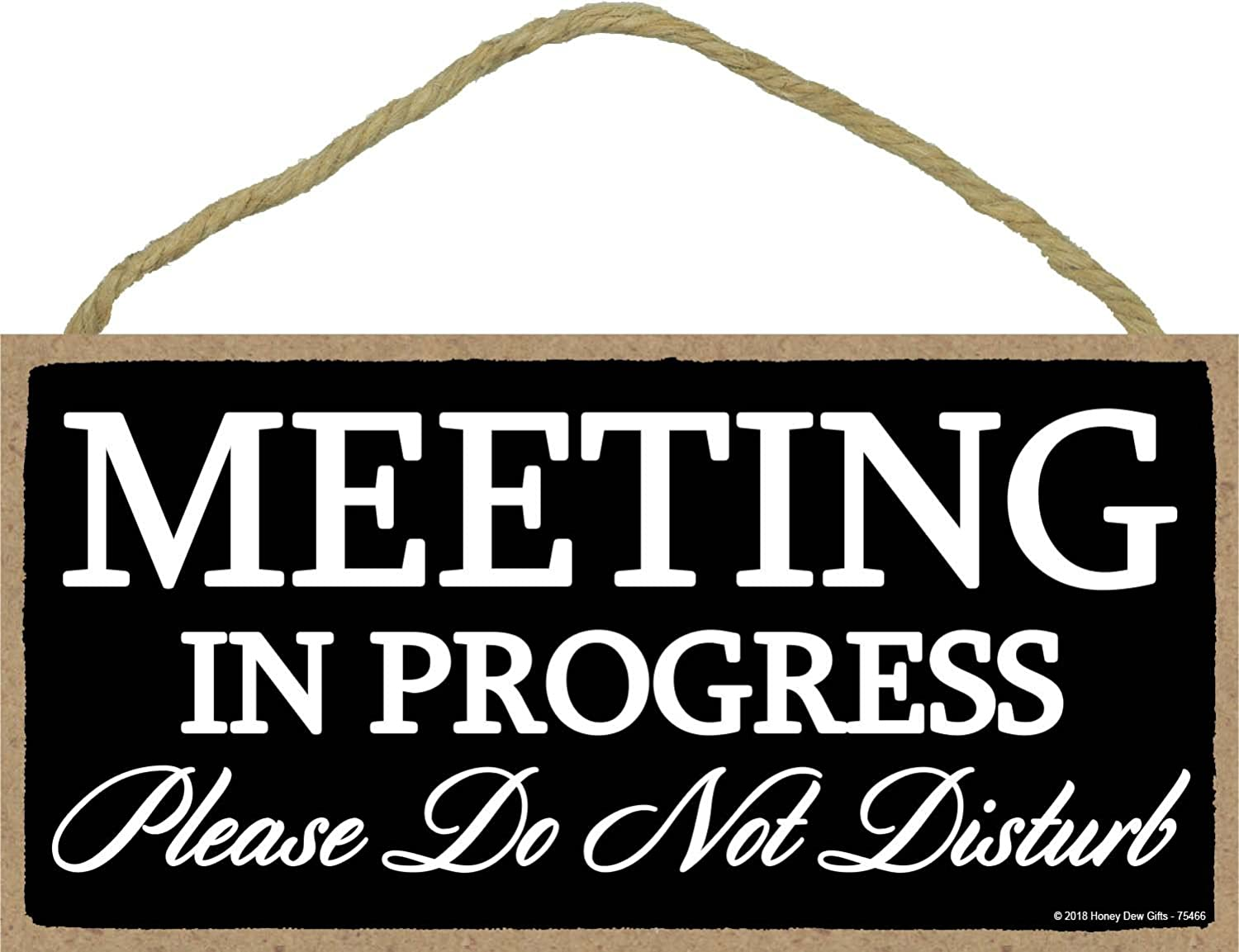 Honey Dew Gifts Meeting in Progress Please Do Not Disturb - 5 x 10 inch Hanging Door Sign for Office Commerical Use