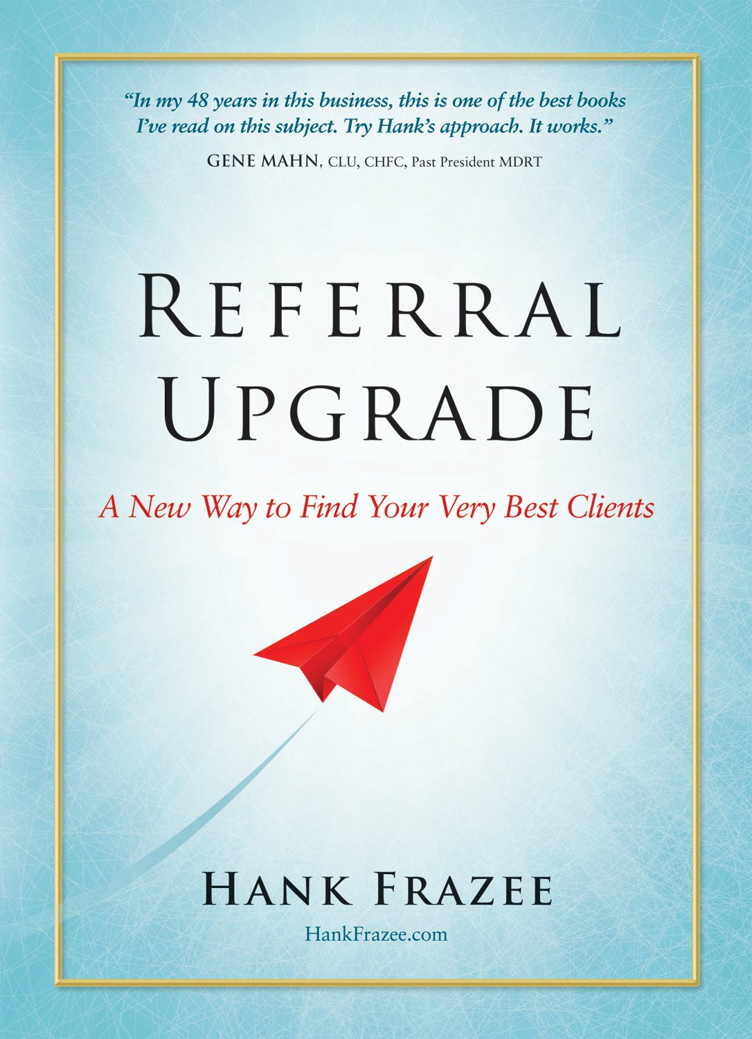 Referral Upgrade: A New Way to Find Your Very Best Clients pdf