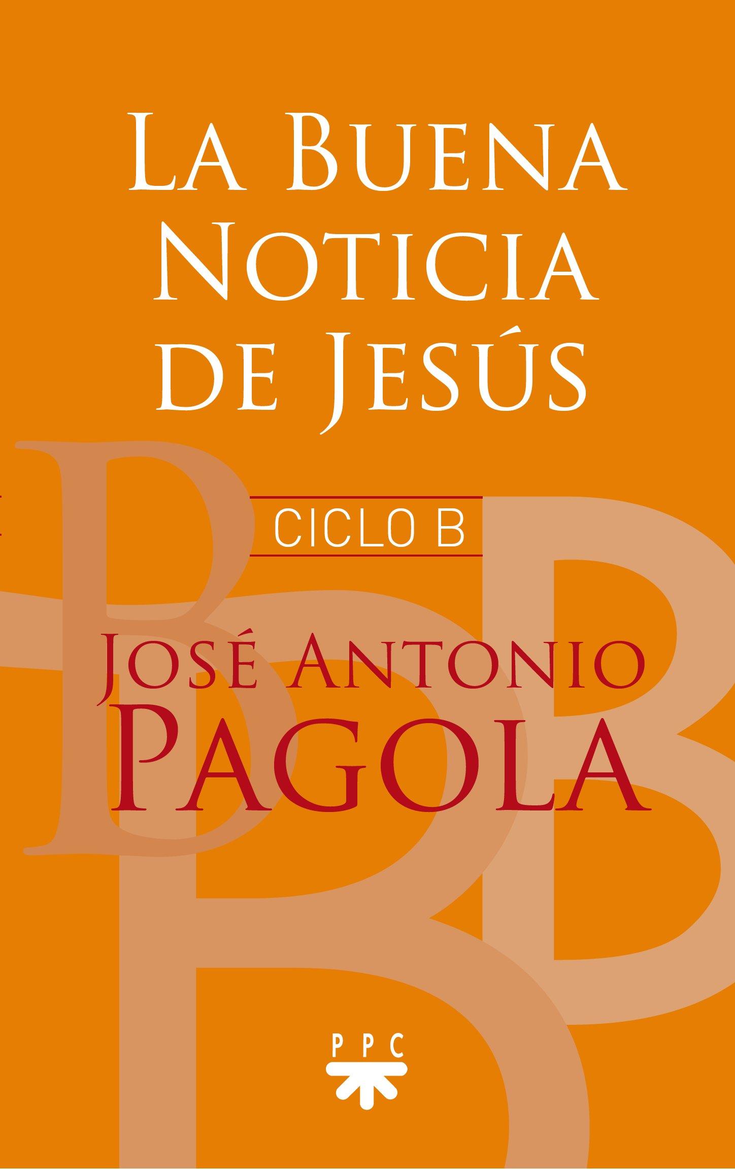 La buena noticia de Jesus (Biblioteca Pagola): Amazon.es: José Antonio  Pagola Elorza: Libros