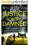 Justice for the Damned: A serial killer thriller that builds to a savagely beautiful finale (The Missing Ones Book 2)
