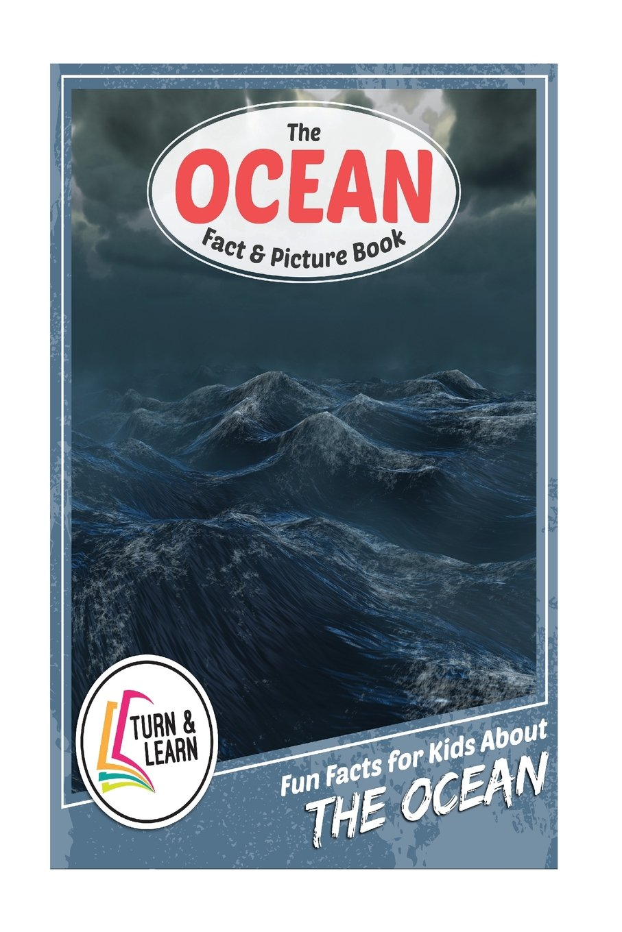 The Ocean Fact and Picture Book: Fun Facts for Kids About Oceans (Turn and Learn)