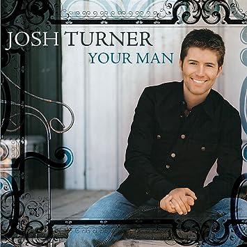 14ec166ac5cb5 Josh Turner - Your Man - Amazon.com Music
