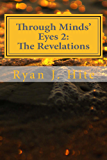 Through Minds Eyes 2: The Revelations