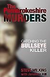 The Pembrokeshire Murders: Catching the Bullseye Killer