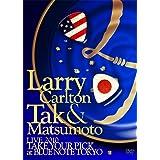 "Larry Carlton&Tak Matsumoto LIVE 2010 ""TAKE YOUR PICK""at BLUE NOTE TOKYO [DVD]"