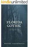 Florida Gothic : Short Horror Stories from the Sunshine State