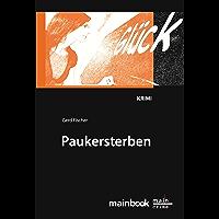 Paukersterben: Frankfurter Schulkrimi: Kommissar Rauscher 5 (Frankfurt-Krimis)