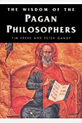 The Wisdom of the Pagan Philosophers Kindle Edition