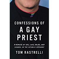Confessions of a Gay Priest: A Memoir of Sex, Love, Abuse, and Scandal in the Catholic Seminary book cover