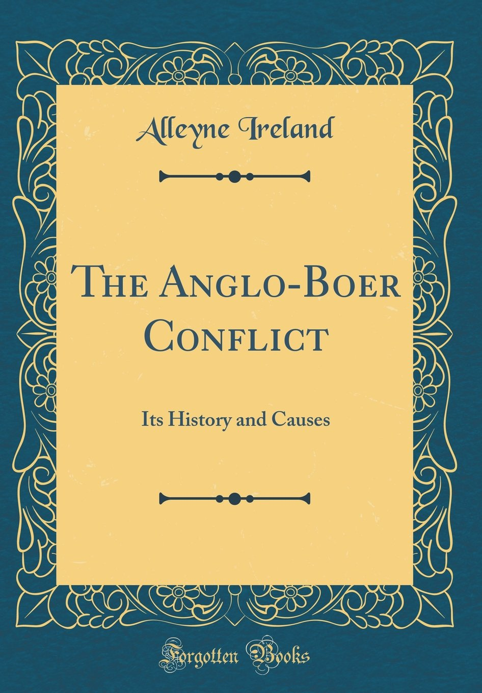The Anglo-Boer Conflict: Its History and Causes (Classic Reprint) pdf