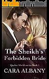 The Sheikh's Forbidden Bride (Qazhar Sheikhs series Book 1)
