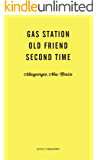 Gas Satation, Old Friend, Second Time: Love Unknown, Albuquerque, New Mexico