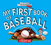 My First Book Of Baseball: A Rookie Book: Mostly