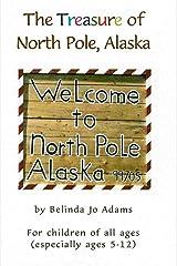 The Treasure of North Pole, Alaska Kindle Edition