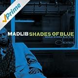 Shades Of Blue: Madlib Invades Blue Note