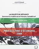 La société de défiance : Comment le modèle social français s'autodétruit ?