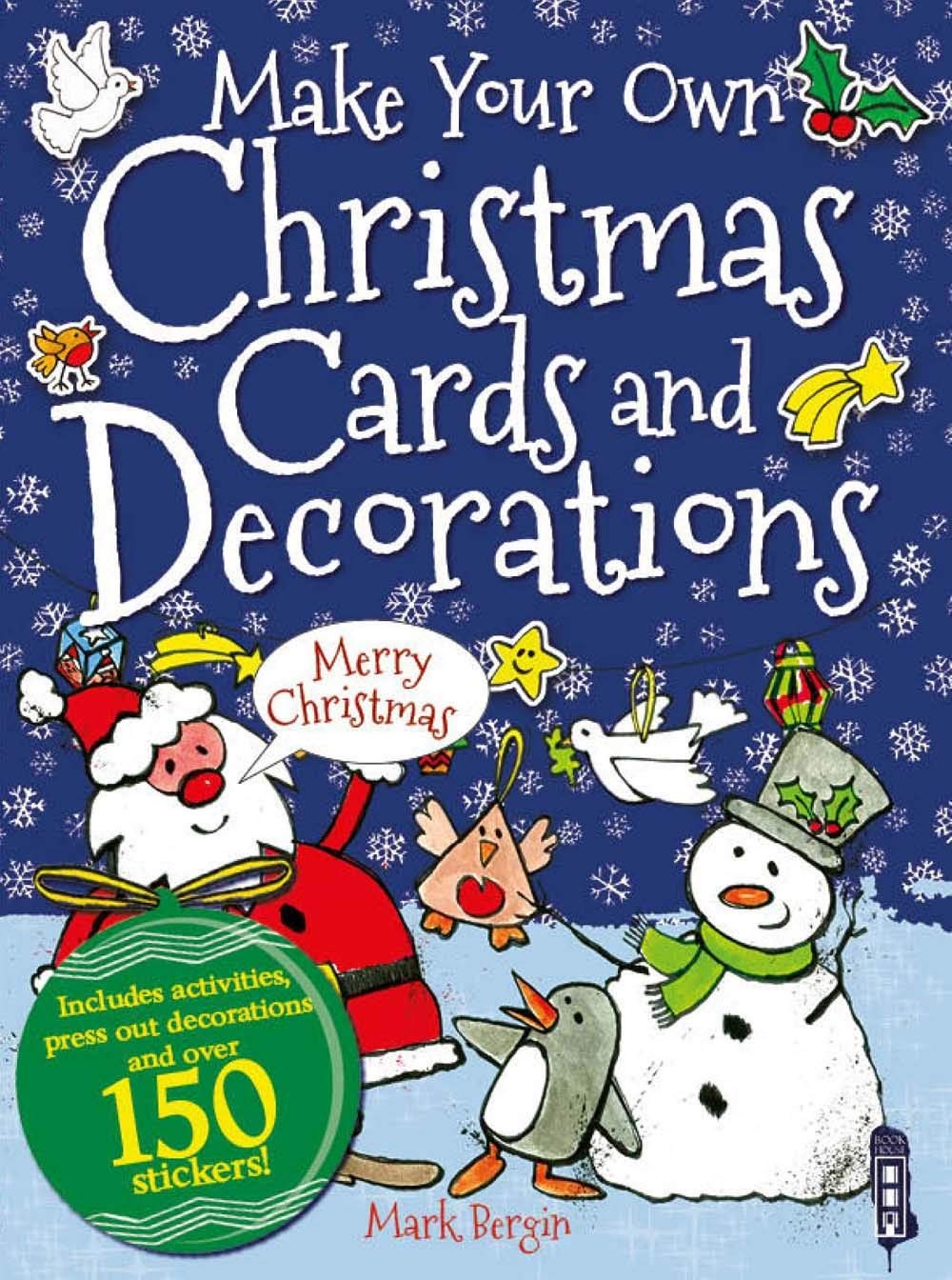 Make Your Own Christmas Cards and Decorations: Amazon.co.uk: Mark