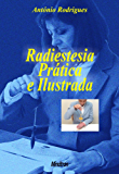 Radiestesia Prática e Ilustrada