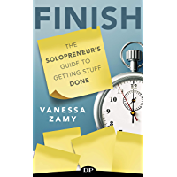 FINISH: The Solopreneur's Guide to Getting Stuff Done (English Edition)