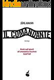 Il comandante: Basato sugli appunti del comnandate di Auschwitz Rudolf Höss (Biblioteca dell'acqua)
