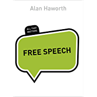 Free Speech: All That Matters (English Edition)