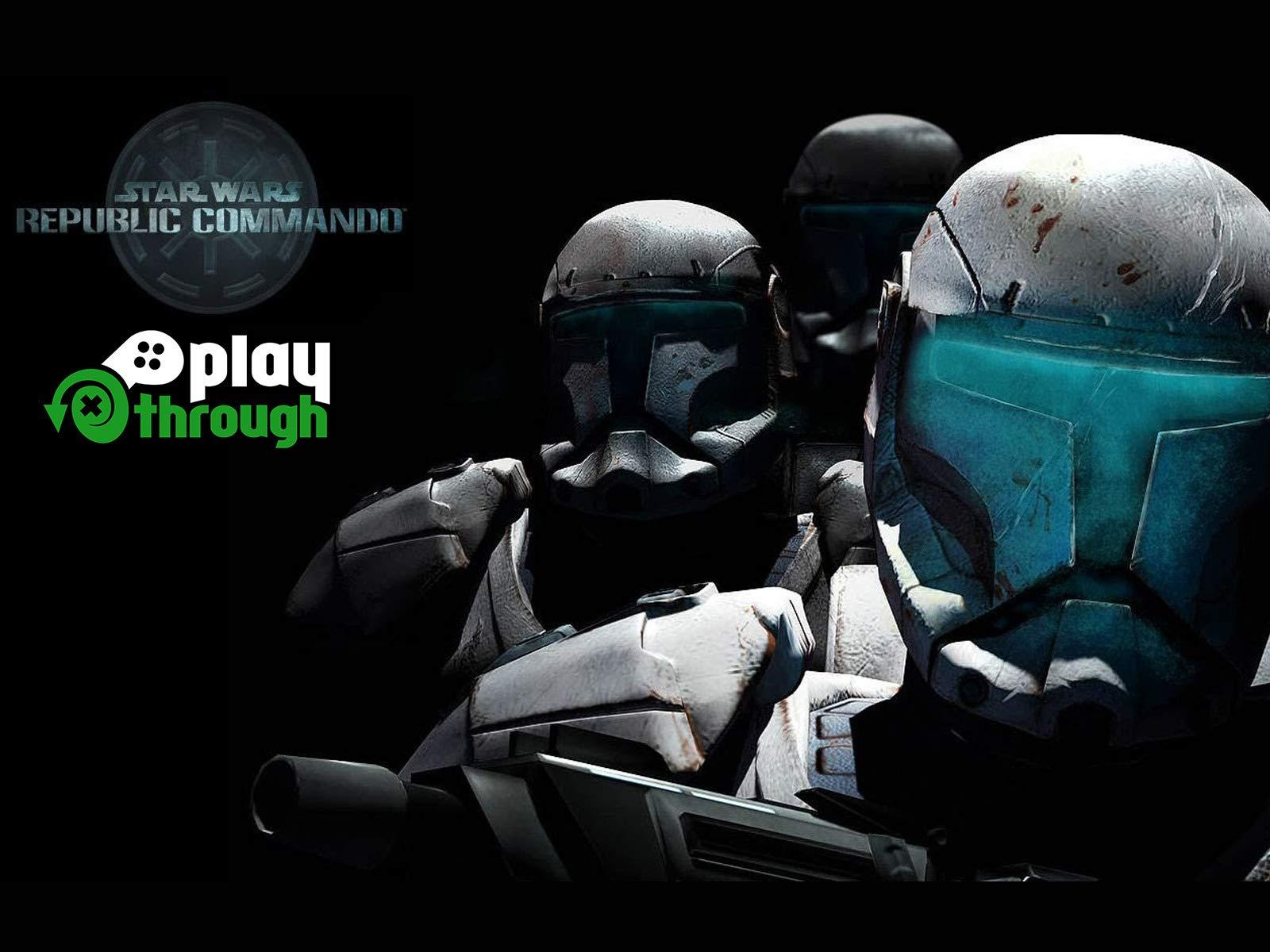 Watch Star Wars Republic Commando Playthrough Prime Video