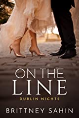 On the Line (Dublin Nights Book 2) Kindle Edition