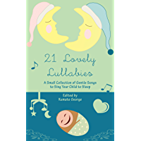 21 Lovely Lullabies: A Small Collection of Gentle Songs to Sing Your Child to Sleep book cover
