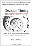 Decision Timing: More Awareness, New Insights, Smarter (Method & Tool assisted decision making)