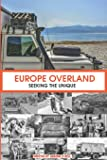 Europe Overland: Seeking the Unique