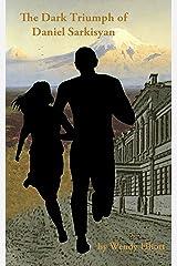 The Dark Triumph of Daniel Sarkisyan Kindle Edition