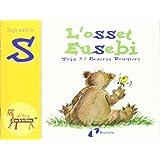 L'osset Eusebi (s): Juga amb la s (Catalá - A Partir De 3 Anys - Llibres Didàctics - Zoo De Les Lletres)