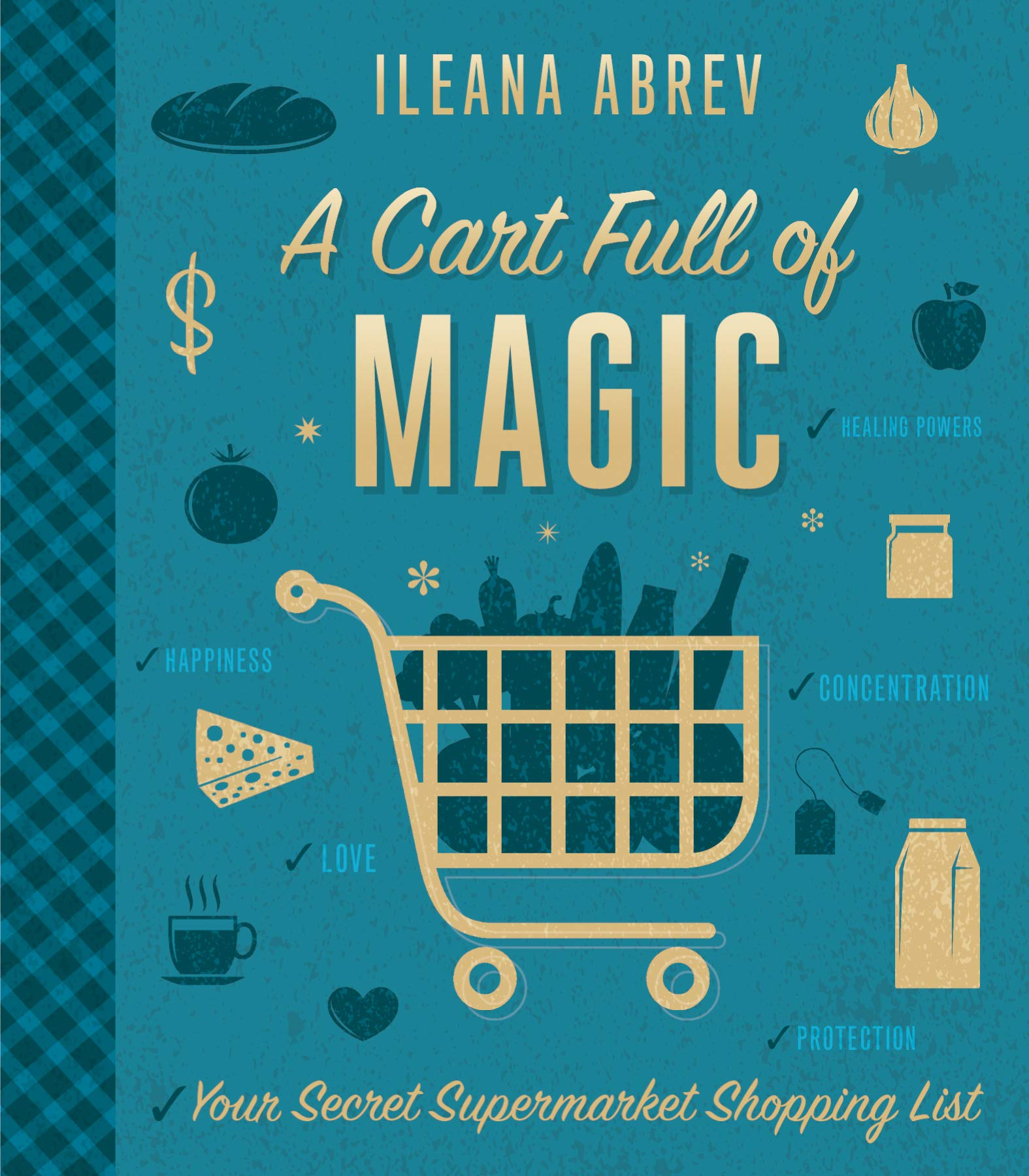 Read Online A Cart Full of Magic: Your Secret Supermarket Shopping List pdf epub