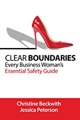Clear Boundaries: Every Business Woman's Essential Safety Guide Kindle Edition