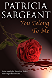 You Belong to Me: Reunited lovers race to unmask a serial killer who's made them his ultimate target