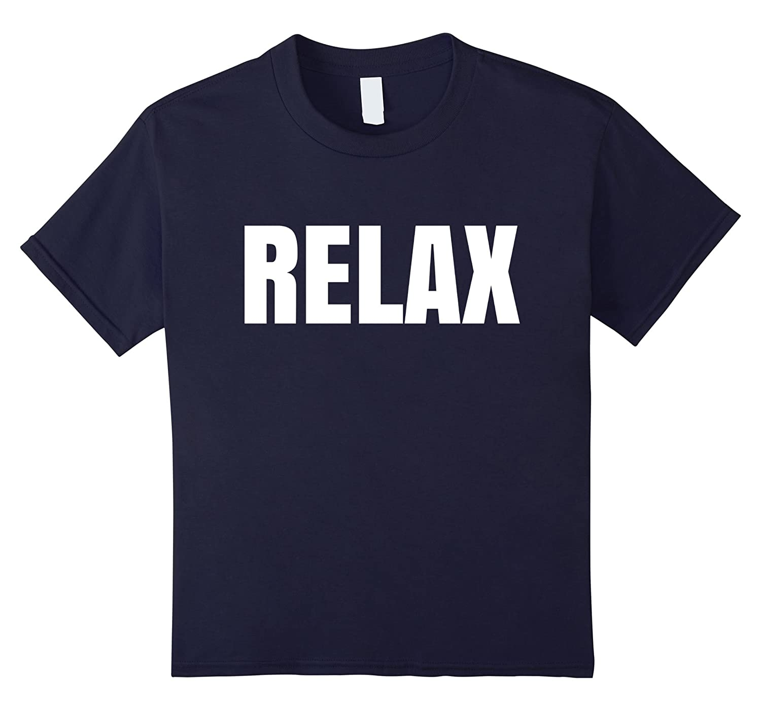Shirt says Relax T Shirt Trendy-Awarplus