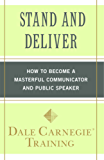 Stand and Deliver: How to Become a Masterful Communicator and Public Speaker (English Edition)