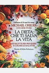 La dieta che ti salva la vita. 100 ricette per prevenire e curare le malattie Paperback